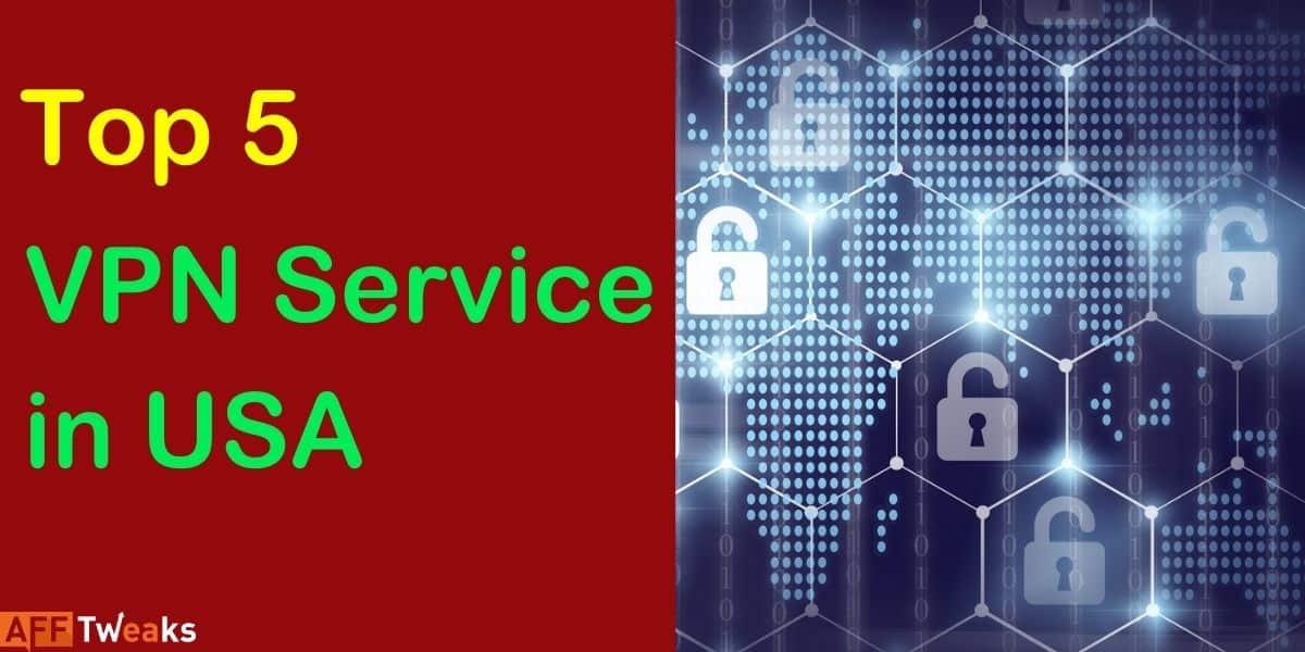 Top 5 VPN Service Providers in USA