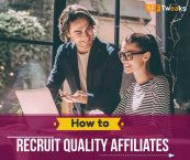 How to Recruit Quality Affiliates and Manage them? [2021]