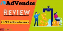 AdVendor Review 2021: Top performing CPA Network (Truth)