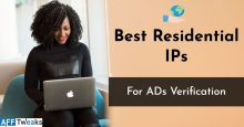 Best Residential IPs For AD Verification 2021- Choose among the Best!