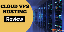 Cloud VPS Hosting Review 2021: How To Select It?