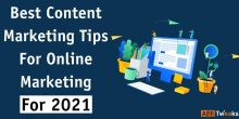 Best Content Marketing Tips For Online Marketing [2021]