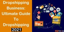 Dropshipping Business: Ultimate Guide To Dropshipping [2021]