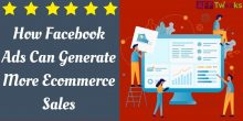 How Facebook Ads Can Generate More Ecommerce Sales