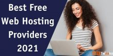 List Of Best 5 Free Web Hosting Providers In 2021 [REVIEW]