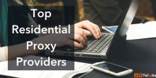 Latest List Of Top 5 Residential Proxy Providers In 2021