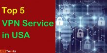 Top 5 VPN Service Providers in USA 2021: Best Review