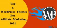 Top 6 WordPress Themes For Affiliate Marketing: 2021