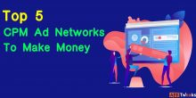 Top CPM Ad Networks With High Rates For 2021: Make $$$$$